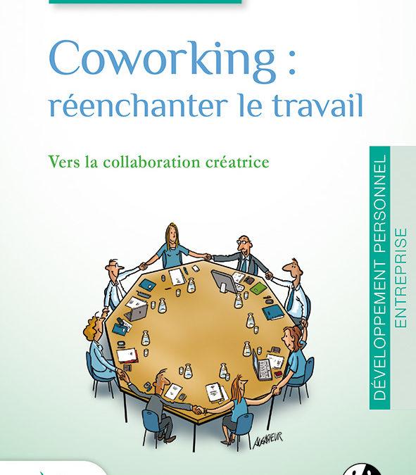 Coworking, réenchanter le travail